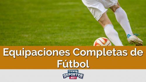 Equipaciones Completas de Fútbol
