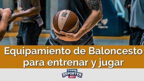 Equipamiento de Baloncesto para entrenar y jugar