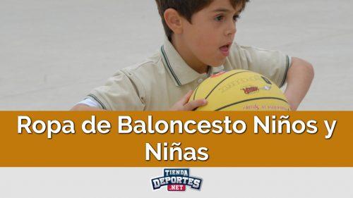 Ropa de Baloncesto Niños y Niñas