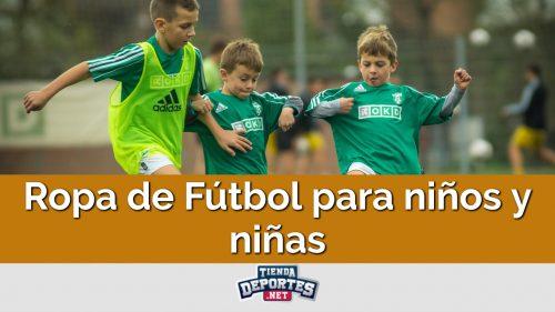 Ropa de Fútbol para niños y niñas